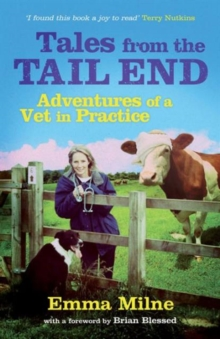 Tales from the Tail End : Adventures of a Vet in Practice, Paperback