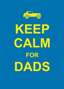 Keep Calm for Dads, Hardback