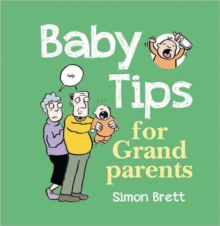 Baby Tips for Grandparents, Hardback