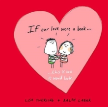 If Our Love Were a Book... : This is How it Would Look, Hardback