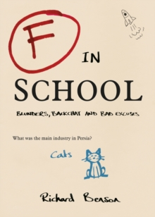F in School : Blunders, Backchat and Bad Excuses, Paperback Book