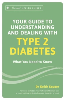 Your Guide to Understanding and Dealing with Type 2 Diabetes : What You Need to Know, Paperback