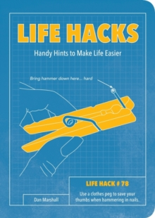 Life Hacks : Handy Tips to Make Life Easier, Paperback