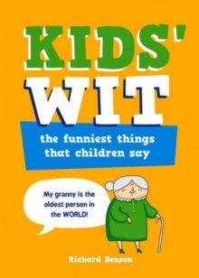Kids Wit : The Funniest Things That Children Say, Paperback