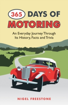 365 Days of Motoring : An Everyday Journey Through its History,Facts and Trivia, Hardback Book