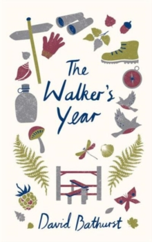The Walker's Year : A Month-by-Month Guide for Hikers and Ramblers, Hardback