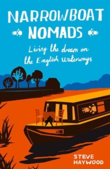 Narrowboat Nomads : Living the Dream on the English Waterways, Paperback