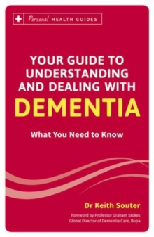 Your Guide to Understanding and Dealing with Dementia : What You Need to Know, Paperback