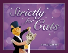 Strictly for Cats : The Hottest Cat-Dancing Competition in Town!, Hardback Book