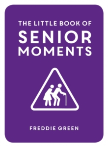 The Little Book of Senior Moments, Hardback