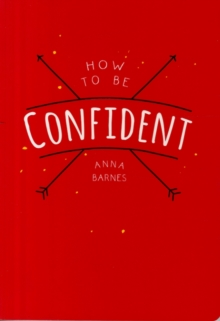 How to be Confident, Paperback Book