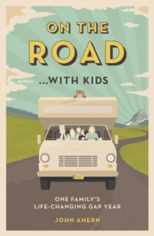On the Road... with Kids : One Family's Life-Changing Gap Year, Paperback
