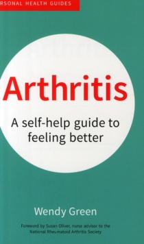 Arthritis : A Self-Help Guide to Feeling Better, Paperback