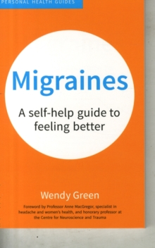 Migraines : A Self-Help Guide to Feeling Better, Paperback