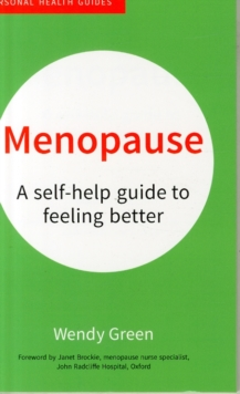 Menopause : A Self-Help Guide to Feeling Better, Paperback