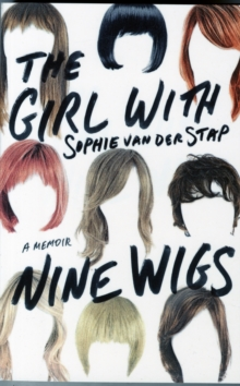The Girl with Nine Wigs : A Memoir, Paperback