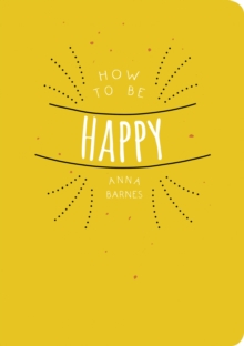 How to be Happy, Paperback Book