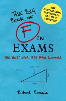The F in Exams : The Big Book of Test Paper Blunders, Hardback