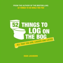 52 Things to Log on the Bog : All That You are, Logged and Listed, Hardback