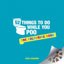 52 Things to Do While You Poo : The Colouring Book, Paperback