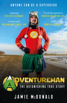Adventureman : Anyone Can be a Superhero, Paperback Book