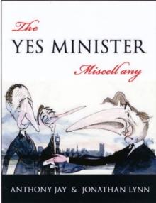 "The ""Yes Minister"" Miscellany, Hardback"