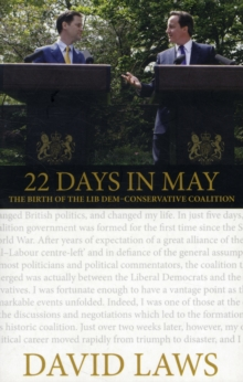22 Days in May : The Birth of the Lib Dem-Conservative Coalition, Paperback