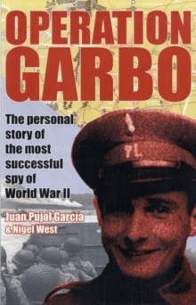 Operation Garbo : The Personal Story of the Most Successful Spy of World War II, Paperback