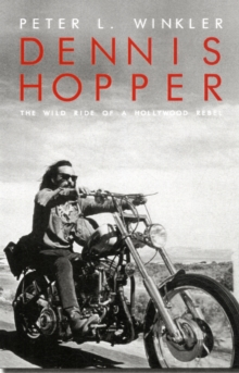 Dennis Hopper : The Wild Ride of a Hollywood, Paperback Book