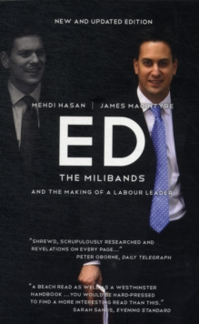 Ed : The Milibands and the Making of a Labour Leader, Paperback