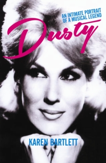 Dusty : An Intimate Portrait of a Musical Legend, Hardback Book