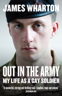 Out in the Army : My Life as a Gay Soldier, Paperback Book