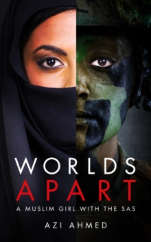 Worlds Apart : A Muslim Girl with the SAS, Hardback