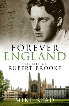 Forever England : The Life of Rupert Brooke, Paperback