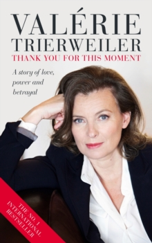 Thank You for This Moment : A Story of Love, Power and Betrayal, Paperback