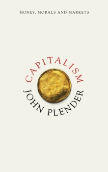 Capitalism : Money, Morals and Markets, Hardback Book