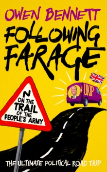 Following Farage : On the Trail of the People's Army, Paperback Book