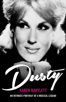 Dusty : An Intimate Portrait of a Musical Legend, Paperback Book