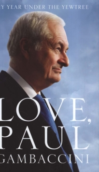 Love, Paul Gambaccini : My Year Under the Yewtree, Hardback