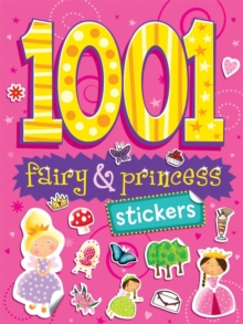 1001 Stickers : Fairy & Princess, Paperback