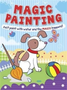 Magic Painting Puppy : Just Paint with Water and the Magic Happens!, Paperback Book