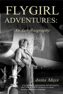 Flygirl Adventures: An Autoflyography, Paperback Book
