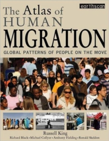 The Atlas of Human Migration : Global Patterns of People on the Move, Paperback