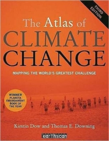 The Atlas of Climate Change : Mapping the World's Greatest Challenge, Paperback