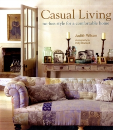 Casual Living : No-fuss Style for a Comfortable Home, Hardback