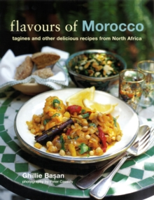 Flavours of Morocco : Tagines and Other Delicious Recipes from North Africa, Hardback