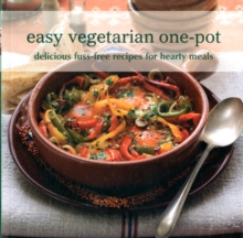 Easy Vegetarian One-Pot : Delicious Fuss-Free Recipes for Hearty Meals, Paperback