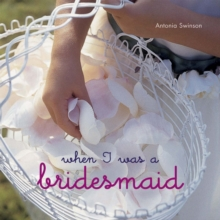 When I Was a Bridesmaid, Hardback