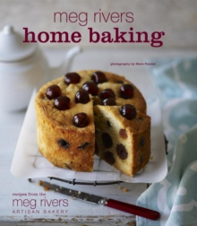 Meg Rivers Home Baking : Treats for Family and Friends, Hardback Book