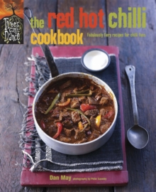 The Red Hot Chilli Cookbook : Fabulously Fiery Recipes for Chilli Fans, Hardback